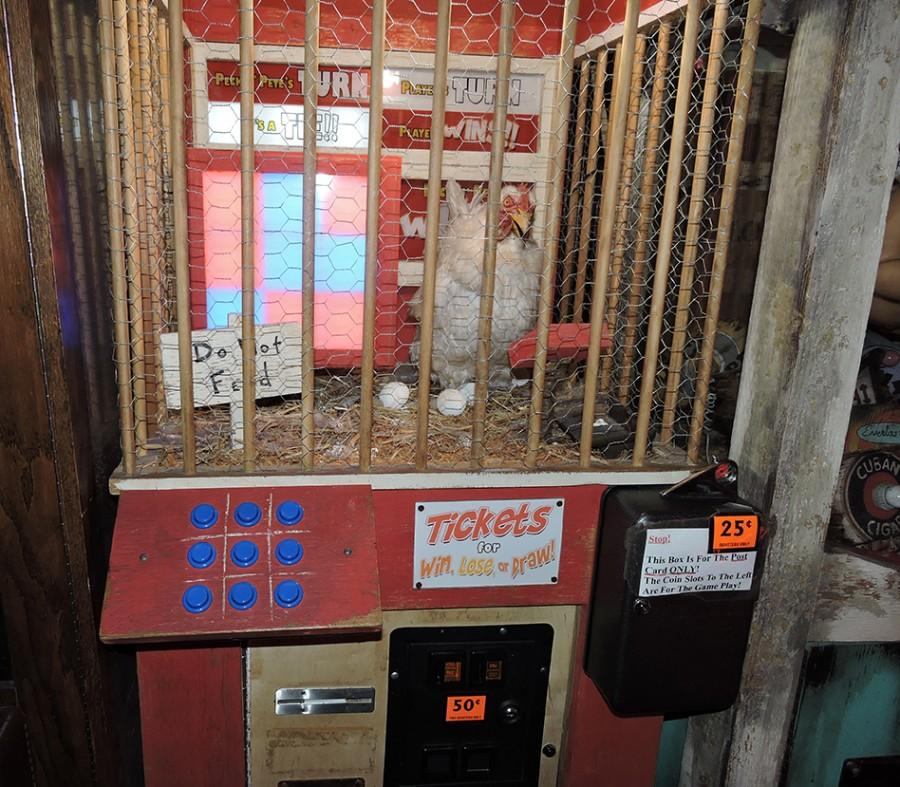 Museum visitors can play Tic Tac Toe with a chicken for a few quarters.